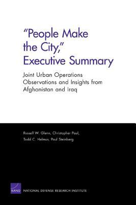 People Make the City, Executive Summary: Joint Urban Operations Observations and Insights from Afghanistan and Iraq