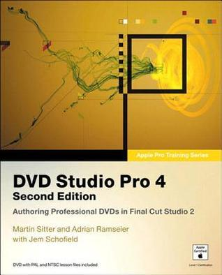 DVD Studio Pro 4: Authoring Professional DVDs in Final Cut Studio 2 [Apple Pro Training Series]