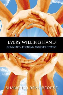 Every Willing Hand: Community, Economy and Full Employment
