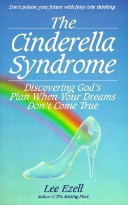 the-cinderella-syndrome-discovering-god-s-plan-when-your-dreams-don-t-come-true