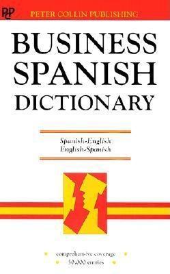 Business Spanish Dictionary: Spanish English, English Spanish: Espanol Ingles, Ingles, Espanol
