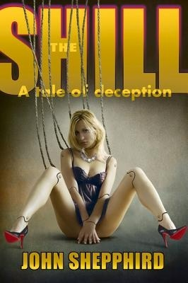 The Shill: A Tale of Deception