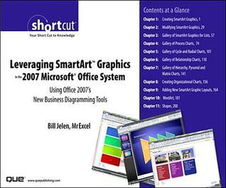Leveraging Smartart Graphics in the 2007 Microsoft Office System: Using Office 2007's New Business Diagramming Tools