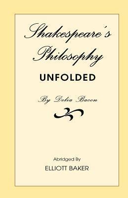 Shakespeare's Philosophy Unfolded