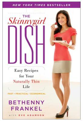 The Skinnygirl Dish by Bethenny Frankel
