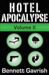 Hotel Apocalypse, Volume II (Episodes 5-8)
