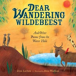 Dear Wandering Wildebeest: And Other Poems from the Water Hole