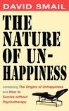 The Nature of Unhappiness, containing The Origins of Unhappiness, and How to Survive without Psychotherapy