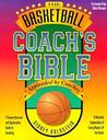 The Basketball Coach's Bible: A Comprehensive and Systematic Guide to Coaching