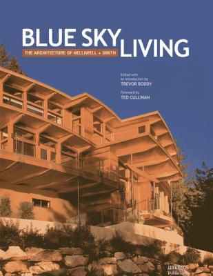 Blue Sky Living: The Architecture of Helliwell + Smith