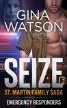 Seize (St. Martin Family Saga: Emergency Responders, #2)