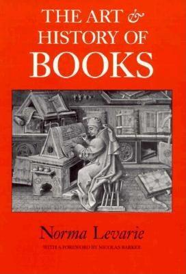 The Art and History of Books by Norma Levarie