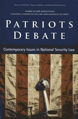 Patriots Debate: Contemporary Issues in National Security Law
