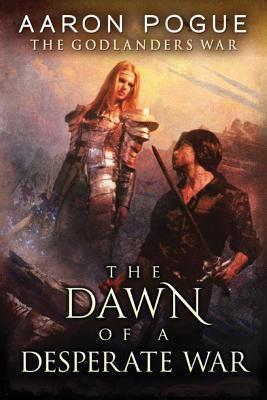 The Dawn of a Desperate War (The Godlander's War #3)