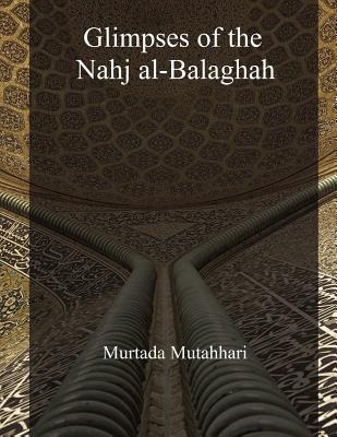 Ebook Glimpses of the Nahj Al-Balaghah by Mortaza Motahhari [مرتضی مطهری] PDF!