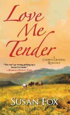 Love Me Tender (Caribou Crossing, #4)