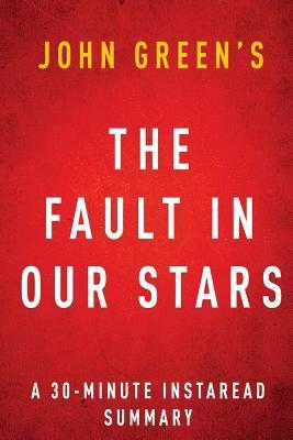 The Fault in Our Stars by John Green - A 30-Minute Summary