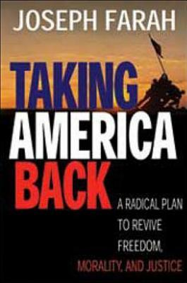 taking-america-back-a-radical-plan-to-revive-freedom-morality-and-justice