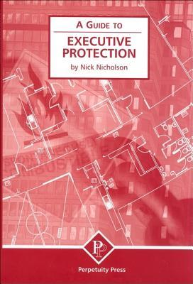 A Guide to Executive Protection