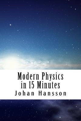 Modern Physics in 15 Minutes