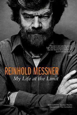 Reinhold Messner: My Life at the Limit par Reinhold Messner