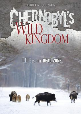 Chernobyl's Wild Kingdom: Life in the Dead Zone