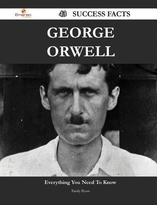 George Orwell: Everything You Need to Know