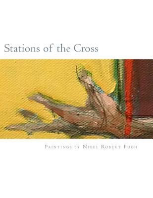 Stations of the Cross: Stations of the Cross: Reflections on the Stations of the Cross in Paintings and Words
