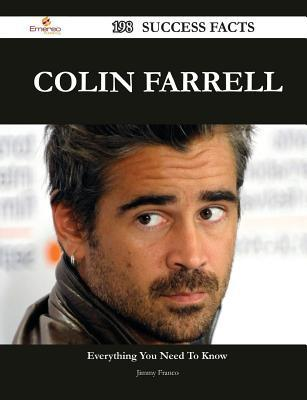 Colin Farrell 198 Success Facts - Everything You Need to Know about Colin Farrell
