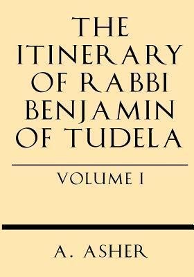 the-itinerary-of-rabbi-benjamin-of-tudela-vol-i