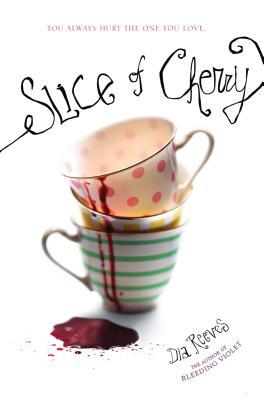Slice of Cherry by Dia Reeves