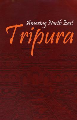 Amazing North East - Tripura