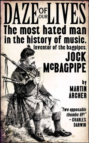The Daze Of Our Lives. The most hated man in the history of music. Inventor of the bagpipes, Jock McBagpipe.