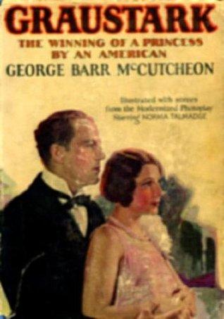 The Graustark Romances, Books 1 & 2; Graustark and Beverly of Graustark