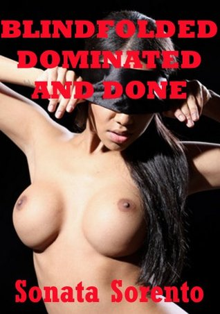 Free download Blindfolded, Dominated, and Done by a Stranger: An Anonymous BDSM Erotica Story Epub