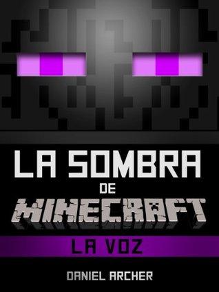 La sombra de Minecraft: La voz (Primera parte) - Una novela Minecraft