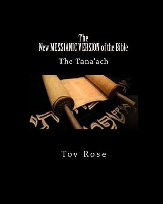 The New Messianic Version of the Bible - The Tana'ach