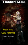 Only the Cold Remains (The Sity, #2)