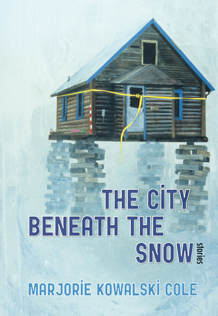 The City Beneath the Snow by Marjorie Kowalski Cole