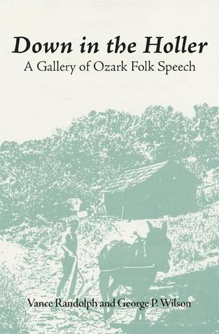 Down in the Holler: A Gallery of Ozark Folk Speech