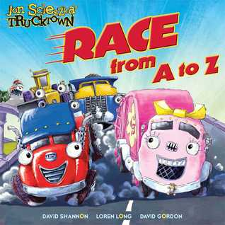 Race from A to Z (Jon Scieszka's Trucktown)