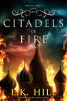 Citadels of Fire by L.K. Hill