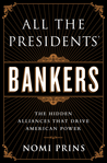 All the Presidents' Bankers: The Hidden Alliances that Drive American Power
