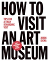 How to Visit an Art Museum :Tips for a truly rewarding visit