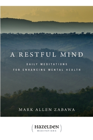 A Restful Mind: Daily Meditations for Enhancing Mental Health: Daily Meditations for Enhancing Mental Health