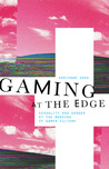 Gaming at the Edge by Adrienne Shaw