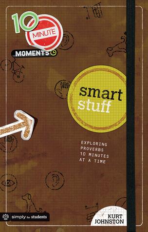 10 Minute Moments: Smart Stuff: Exploring Proverbs Ten Minutes at a Time Descargas de libros de Epub Bud