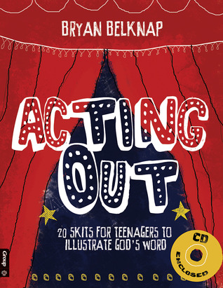 acting-out-20-skits-for-teenagers-to-illustrate-god-s-word-book-cd-rom