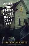 After the People Lights Have Gone Off by Stephen Graham Jones