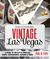 Discovering Vintage Las Vegas by Paul W. Papa